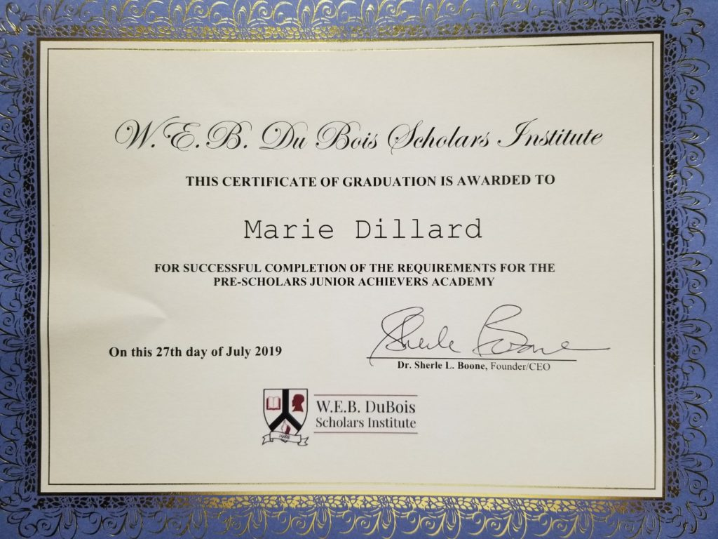 W.E.B. Du Bois Scholars Institute This Certificate of graduation is awarded to Marie Dillard for successful completion of the requirements for the Pre-scholars Junior Achiever Academy